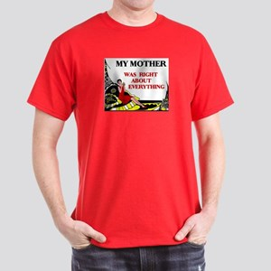 MOTHER WAS RIGHT Dark T-Shirt