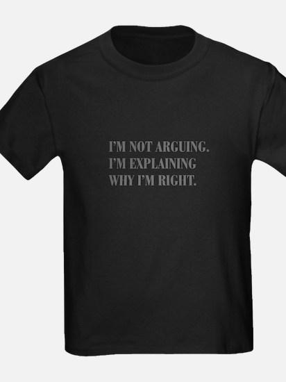 IM-NOT-ARGUING-bod-gray T-Shirt