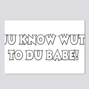 Ju know wut to du babe! Postcards (Package of 8)