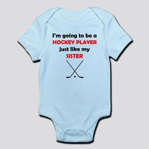 Hockey Player Like My Sister Body Suit