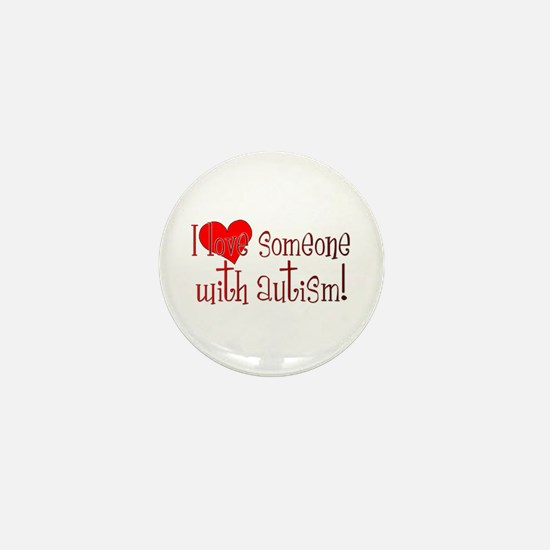 I LOVE SOMEONE WITH AUTISM Mini Button