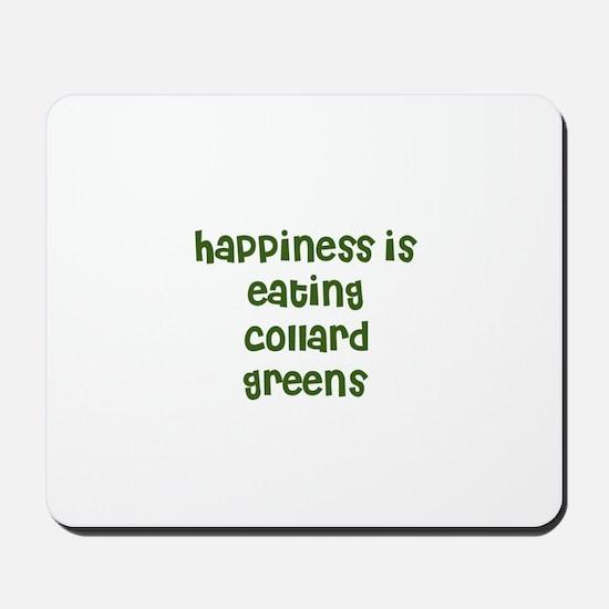 happiness is eating collard g Mousepad