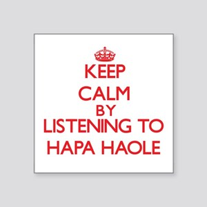 Keep calm by listening to HAPA HAOLE Sticker