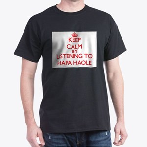 Keep calm by listening to HAPA HAOLE T-Shirt