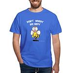 Don't Worry Bee Dark T-Shirt