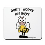 Don't Worry Bee Mousepad