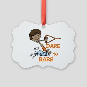 Dare to Bare Ornament