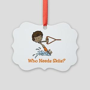 Who Needs Skiis? Ornament