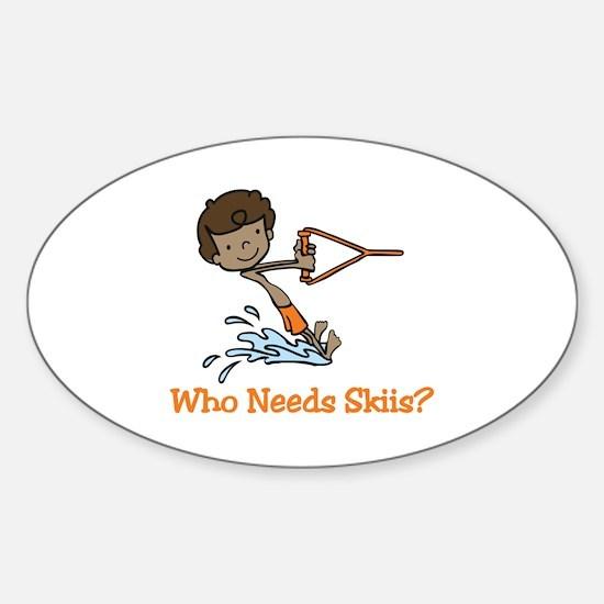 Who Needs Skiis? Decal