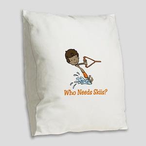 Who Needs Skiis? Burlap Throw Pillow