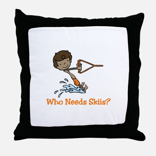 Who Needs Skiis? Throw Pillow