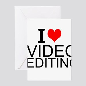 I Love Video Editing Greeting Cards