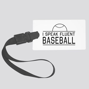 I speak fluent baseball Luggage Tag