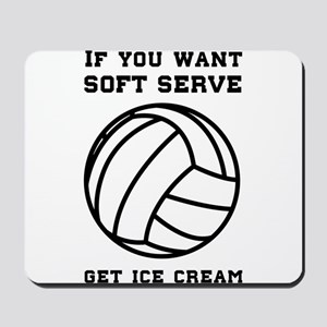 Soft serve get ice cream Mousepad