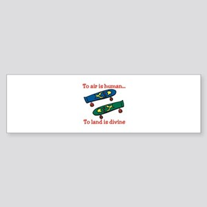 To Air Is Human Bumper Sticker