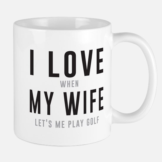 Love when wife lets play golf Mugs