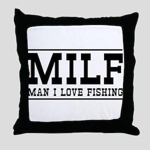 Milf man I love fishing Throw Pillow