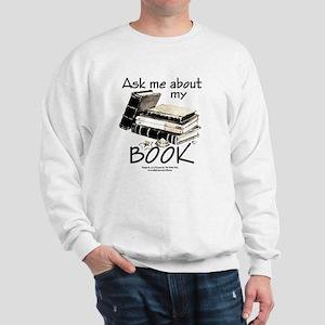 Pocket Design: Ask Me About My Book Sweatshirt