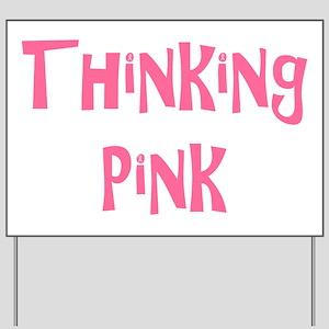 Thinking pink Yard Sign