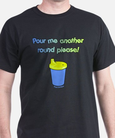 Pour Me Another Round T-Shirt