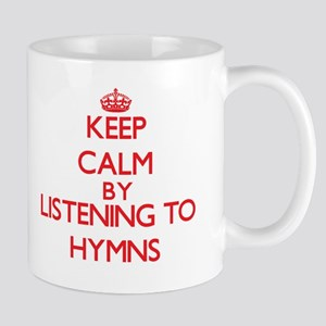 Keep calm by listening to HYMNS Mugs