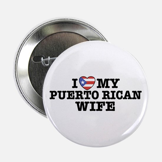 I Love My Puerto Rican Wife Button