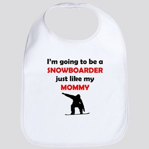 Snowboarder Like My Mommy Bib