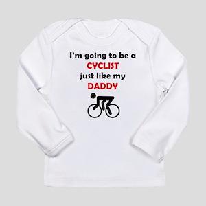 Cyclist Like My Daddy Long Sleeve T-Shirt