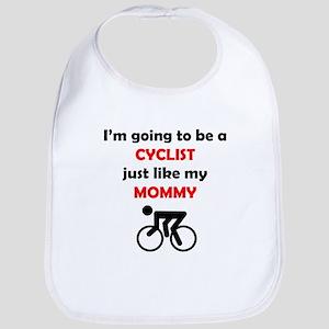 Cyclist Like My Mommy Bib