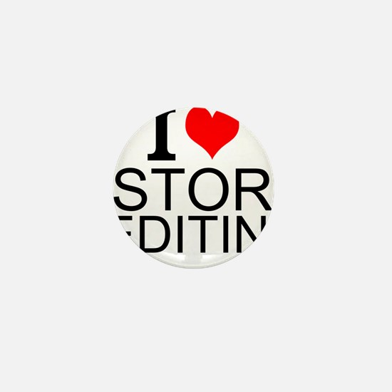 I Love Story Editing Mini Button