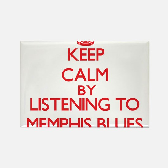 Keep calm by listening to MEMPHIS BLUES Magnets