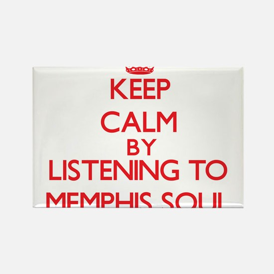 Keep calm by listening to MEMPHIS SOUL Magnets