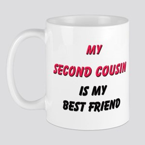 My SECOND COUSIN Is My Best Friend Mug