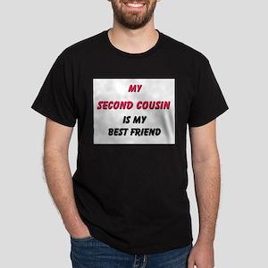 My SECOND COUSIN Is My Best Friend Dark T-Shirt
