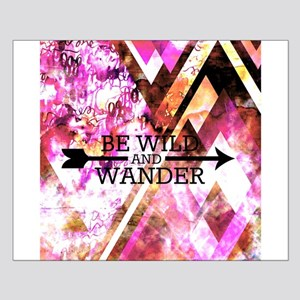 Be Wild and Wander Small Poster