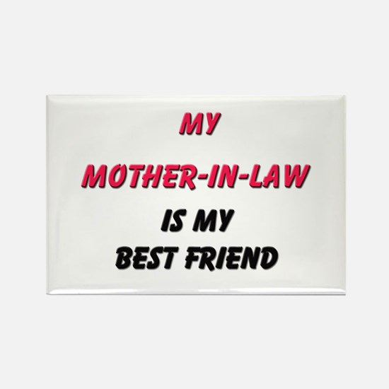My MOTHER-IN-LAW Is My Best Friend Rectangle Magne