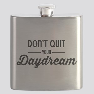 Don't Quit Your Daydream Flask