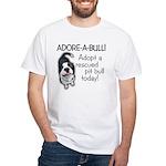 Adore-A-Bull! Pit Bull White T-Shirt