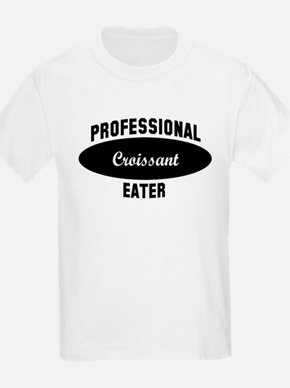 Pro Croissant eater T-Shirt