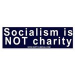 Socialism Is NOT Charity Bumper Sticker