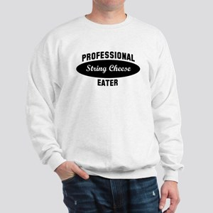Pro String Cheese eater Sweatshirt
