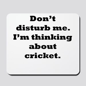 Thinking About Cricket Mousepad