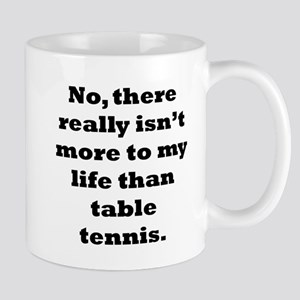 Table Tennis My Life Mugs