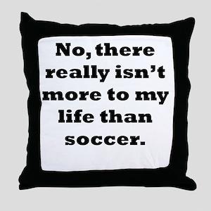 Soccer My Life Throw Pillow