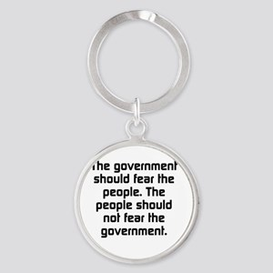 The Government Should Fear The Peop Round Keychain