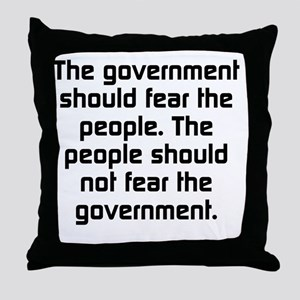 The Government Should Fear The People Throw Pillow