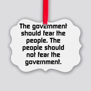 The Government Should Fear The Pe Picture Ornament