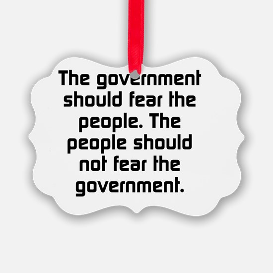 The Government Should Fear The Pe Ornament