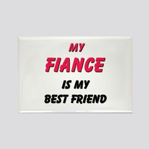 My FIANCE Is My Best Friend Rectangle Magnet