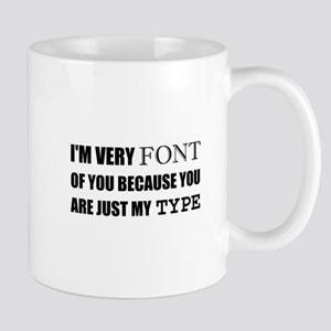 Font Of You My Type Mugs